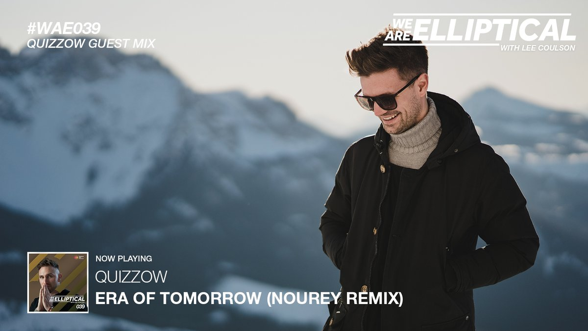 6. @quizzowmusic 'Era Of Tomorrow (@Noureymusic Remix)' // #WAE039 with @LeeCoulsonMusic / Quizzow Guest Mix Tune In: https://t.co/166Fs5a9vl https://t.co/a9gGuddZZf