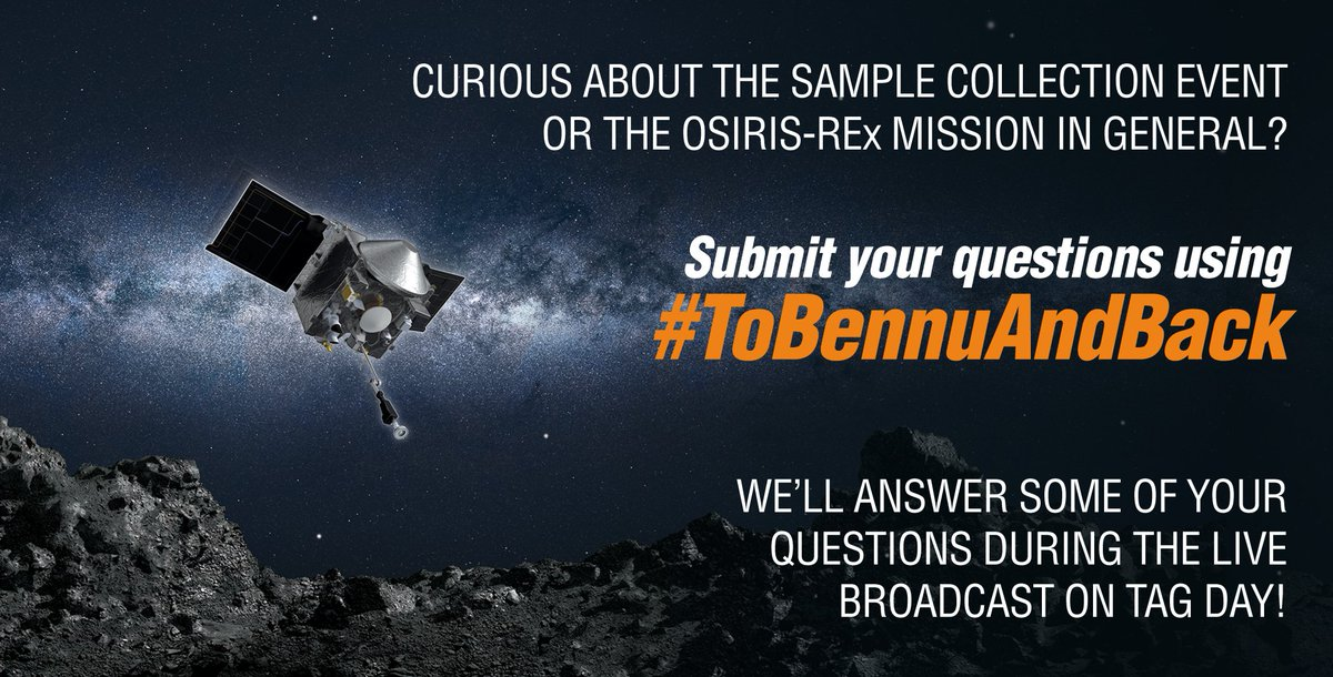 You probably have 5 million questions about this whole TAG sample collection enchilada. Submit your questions using #ToBennuAndBack