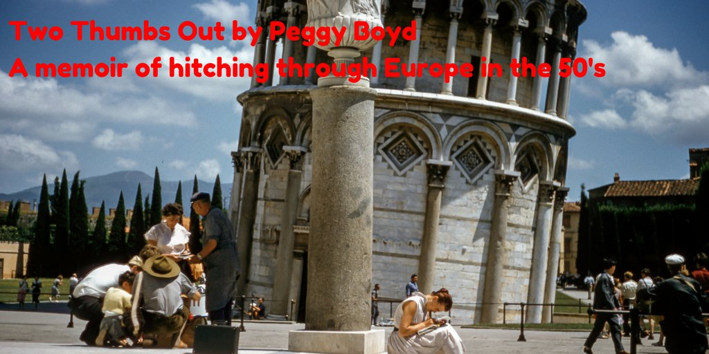 Two Thumbs Out by Peggy Boyd US:  UK:  AUS:  My mother's travel #memoir. #Hitchhiking #Backpacking #Austria #Italy #France #Spain #Germany #Switzerland #Portugal #Morocco