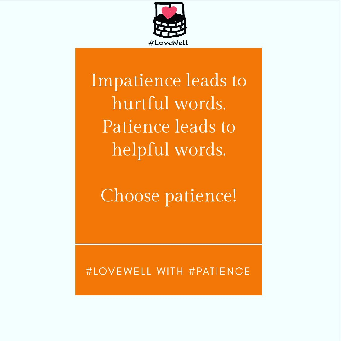 It's #FriendlyFriday. Choose patience through your words. #LoveWell