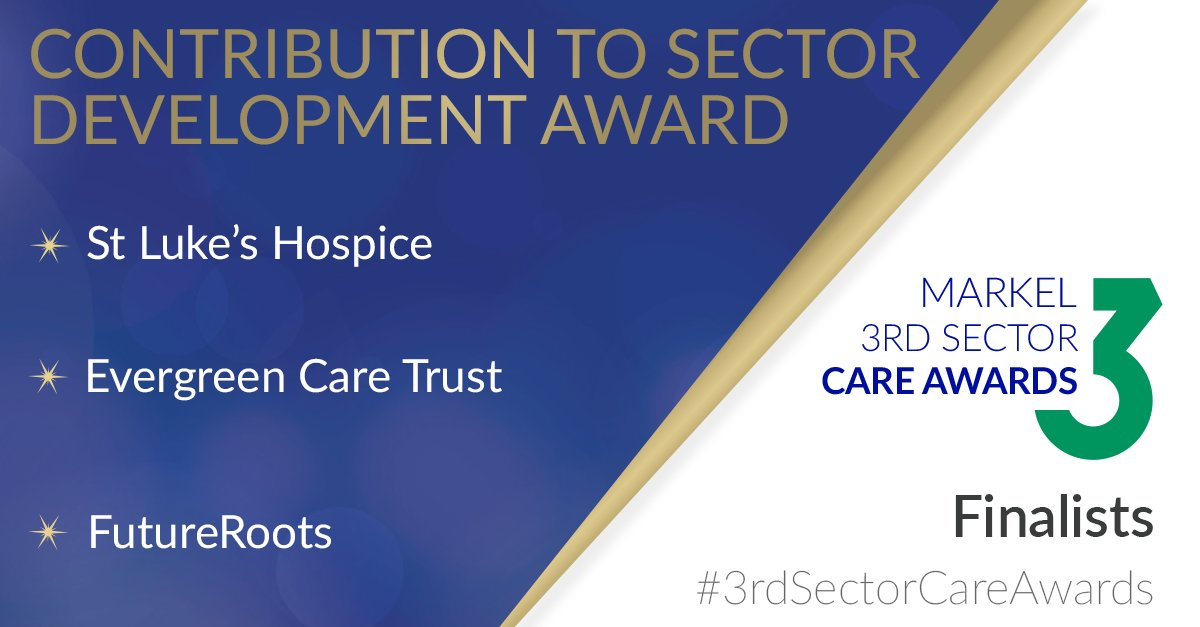 Introducing the #finalists for the Contribution to Sector Development Award...  St Luke's Hospice @StLukesHarrow  Evergreen Care Trust @EvergreenCareHQ  FutureRoots @FutureRootsNet   Congratulations! We look forward to hearing more about your work #3rdSectorCareAwards