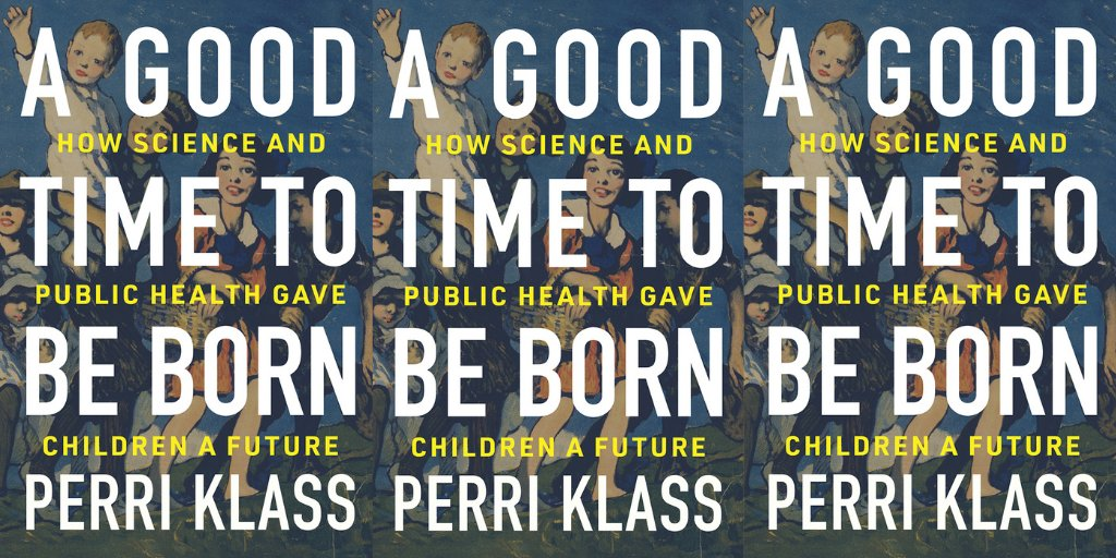 A Good Time to Be Born: How Science and Public Health Gave Children a Future by Perri Klass  #Books #PublicHealth #Health #VaccinesWork #childhoodphotochallenge