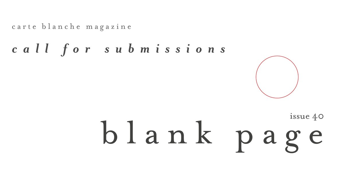 Carte Blanche On Twitter For Our 40th Issue In The Spirit Of Our Name Carte Blanche Blank Page We Have An Open Theme Blank Page Submissions Close On November 17 Send Us