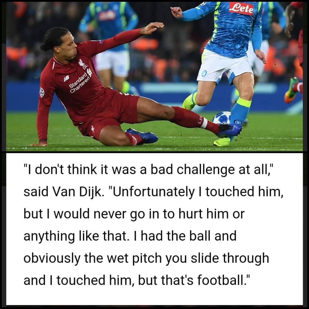Stop feeling for Van Dijk if that's what he thinks of tackles himself