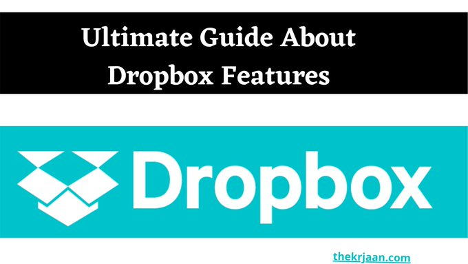What is Dropbox Ultimate guide About Dropbox Features