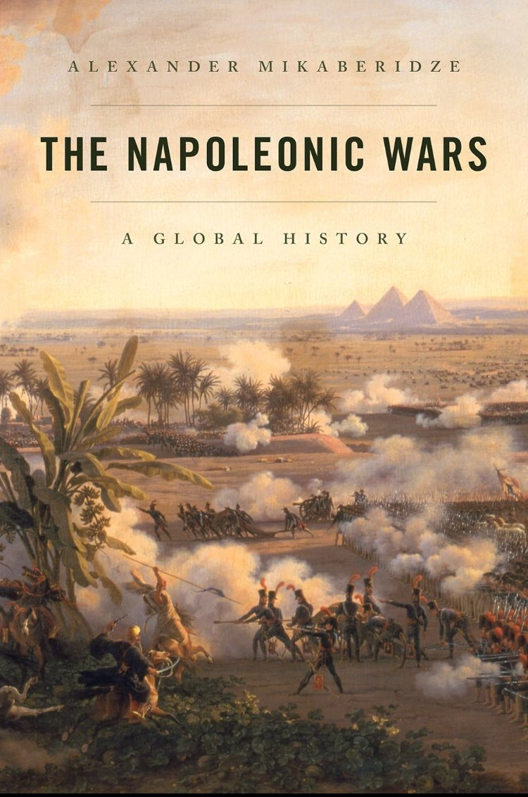"Thread with excerpts from ""The Napoleonic Wars: A Global History"" by Alexander Mikaberidze https://t.co/zLjpg3HIcE"
