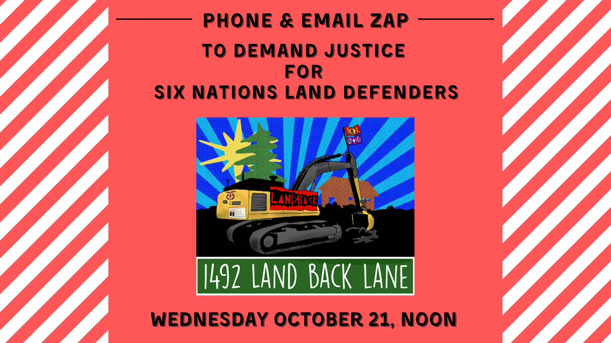 Join us and @RisingTideTor on Weds, Oct 21 at NOON for a phone & email zap in solidarity with Indigenous land defenders at 1492 Land Back Lane. Join us from anywhere across Turtle Island. Whoever you are, come and join us in solidarity. ✨Register: tinyurl.com/yxklxmx9 (1)