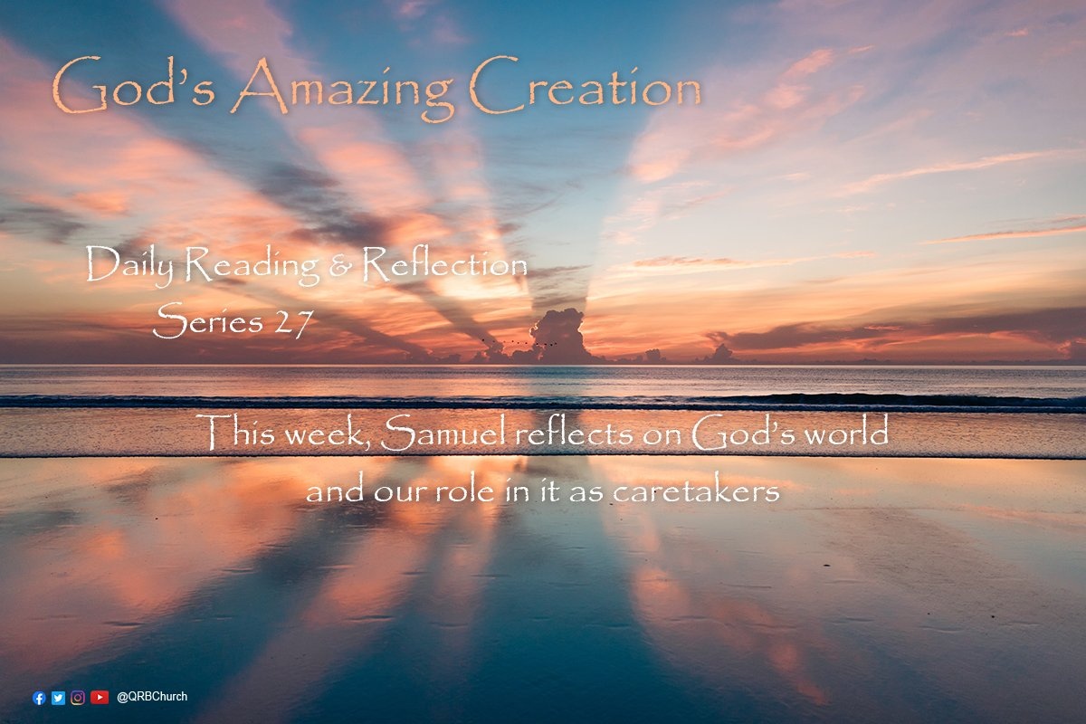 God's Amazing Creation This week, Samuel reflects on God's world and our role in it as His caretakers.   https://t.co/WWVghRihRd  #GodsCreation #WithMe #DailyReadings #QRBC https://t.co/ixSCXlVQxb