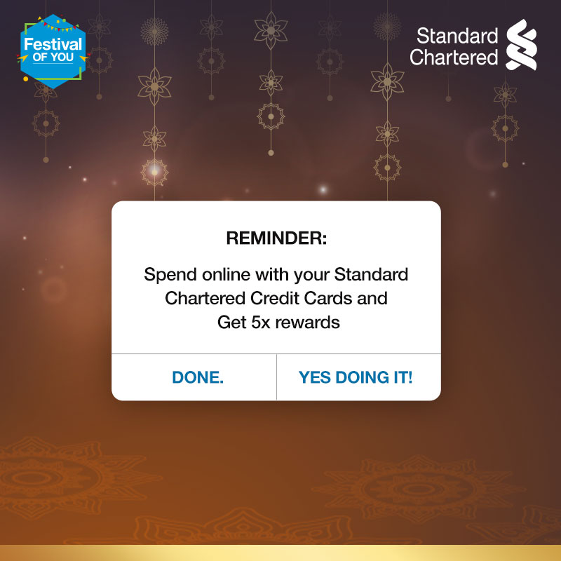 Take the festive celebrations up a notch this season! Enjoy 5X reward points on online spends with your Standard Chartered credit card and celebrate the #FestivalOfYou. Offer valid from 16 Oct – 22 Oct 2020  To know more,  #FestiveSeason #StandardChartered.