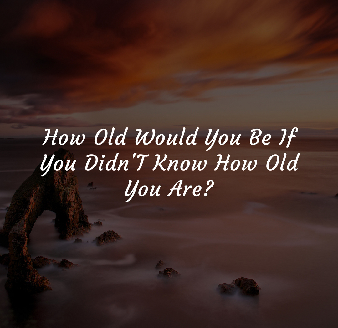 How Old Would You Be If You Didn't Know How Old You Are?  #inspirational #inspirationalquotes #quote #quotes #motivation #inspiration #motivationalquotes #quotestoliveby #quotesaboutlife #quotestagram #quotestoinspire #quotestags #quotesforlife #positivequotes #inspiringquotes https://t.co/nyjx0xGxWA