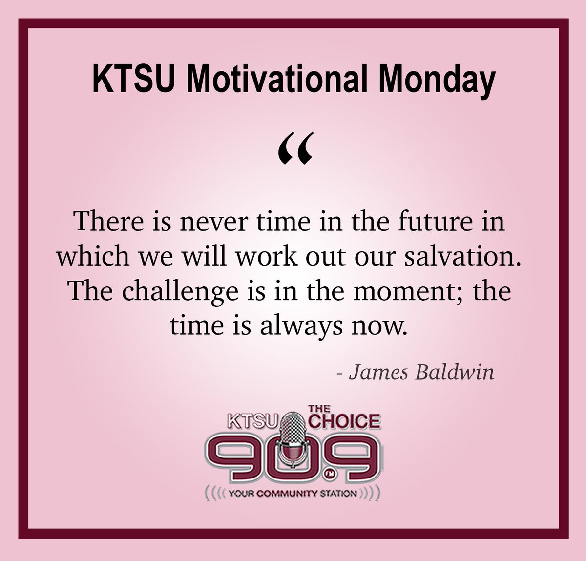 The challenge is in the moment and the time is NOW. 💪🏽 #KTSUmotivationmonday #MotivationMonday #motivation #motivate #motivational #jamesbaldwin #quotes #success #KTSUradio #inspiration #inspire #KTSUMember #KTSU909 https://t.co/MhHVnt39Gh