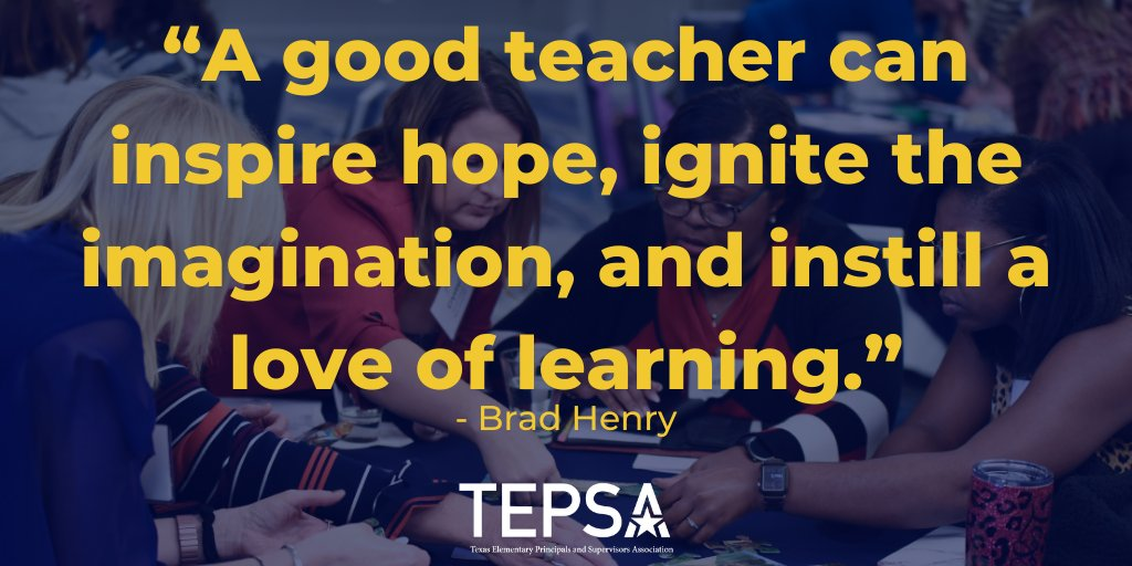 """A good teacher can inspire hope, ignite the imagination, and instill a love of learning."" - Brad Henry #WeLeadTX"