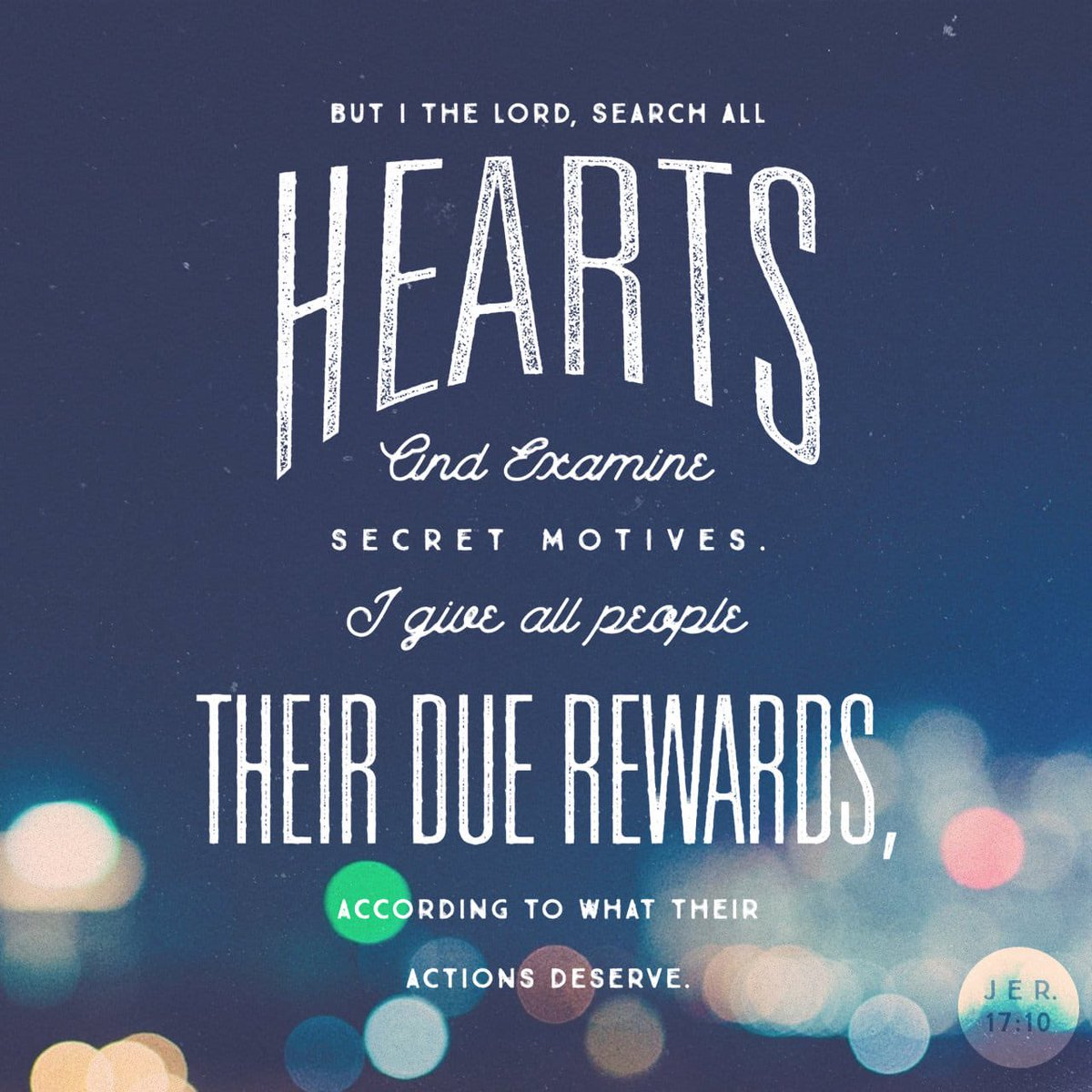 I the Lord search the heart and examine the mind, to reward each person according to their conduct, according to what their deeds deserve. Jeremiah 17:10 NIV https://t.co/Zejsjb3U3j https://t.co/7iJ4VW8473