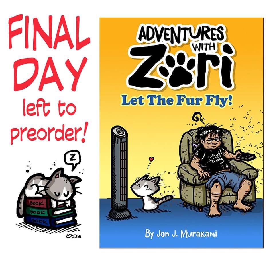 LAST CHANCE TO PREORDER THE ADVENTURES WITH ZORI! (til 11:59 HST) - The book WONT be reprinted til 2021, so reserve your copy NOW!  •Adventures with Zori is a comic strip about a little cat, named Zori, and the mischief she gets into by Jon J. Murakami.   https://t.co/bJSe8J5aTJ https://t.co/DZVuGyCm5o
