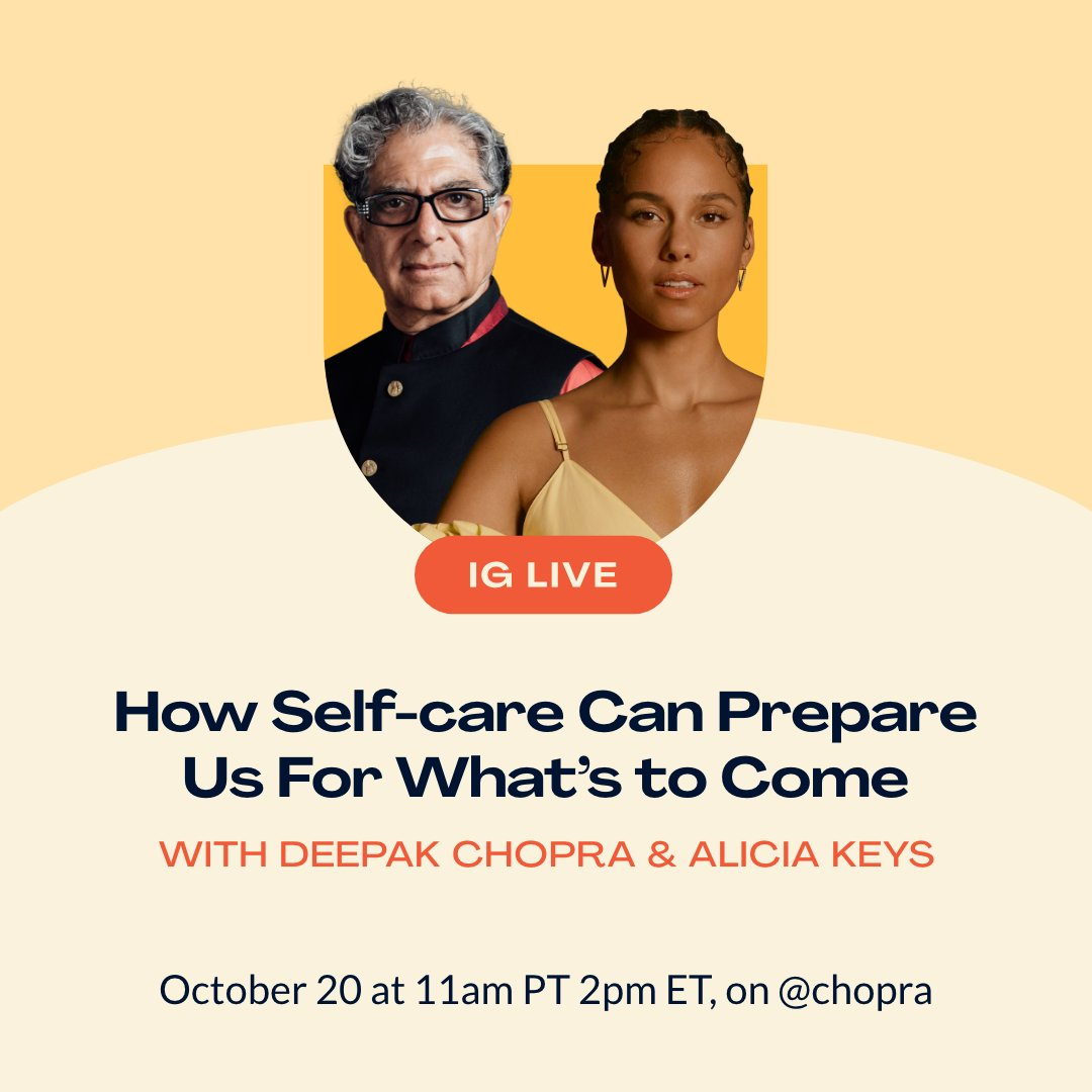 Announcing a very special meeting of the minds – tomorrow on Instagram Live @ 11am PT / 2pm ET between @DeepakChopra & @aliciakeys – for a discussion on #selfcare, and how it can help prepare us for the future. 🙏 Join our Instagram community here: https://t.co/ArDlgWdI3Y https://t.co/kujZDLoWQS