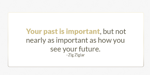 """Your past is important, but not nearly as important as how you see your future.""-Zig Ziglar  https://t.co/yA6PZLkhbt https://t.co/JJtNql7Zrh"