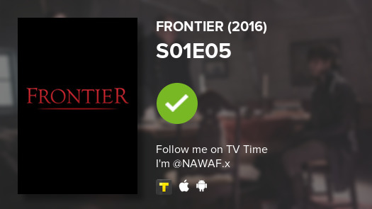 I've just watched episode S01E05 of Frontier (2016)! #frontier  #tvtime https://t.co/urR2KyO2Aq https://t.co/YSTm01aDyz
