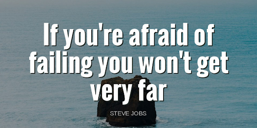 """If you're afraid of failing you won't get very far.""-Steve Jobs https://t.co/0lKkFZbryw"