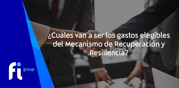 ¿Cuáles van a ser los gastos elegibles del Mecanismo de Recuperación y Resiliencia de ?Nuestr....