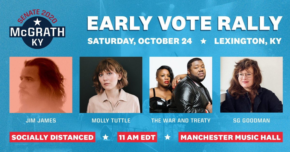 Join me for TWO EARLY VOTE rallies on Facebook & YouTube LIVE with @JimJames of My Morning Jacket, @MollyTuttle (Saturday only), @WarAndTreaty, and @SGGoodmanKY. Saturday rally at 11 a.m. EDT: mcgrath.vote/LexRallyLIVE Tuesday rally at 1 p.m. EDT: mcgrath.vote/LouRallyLIVE