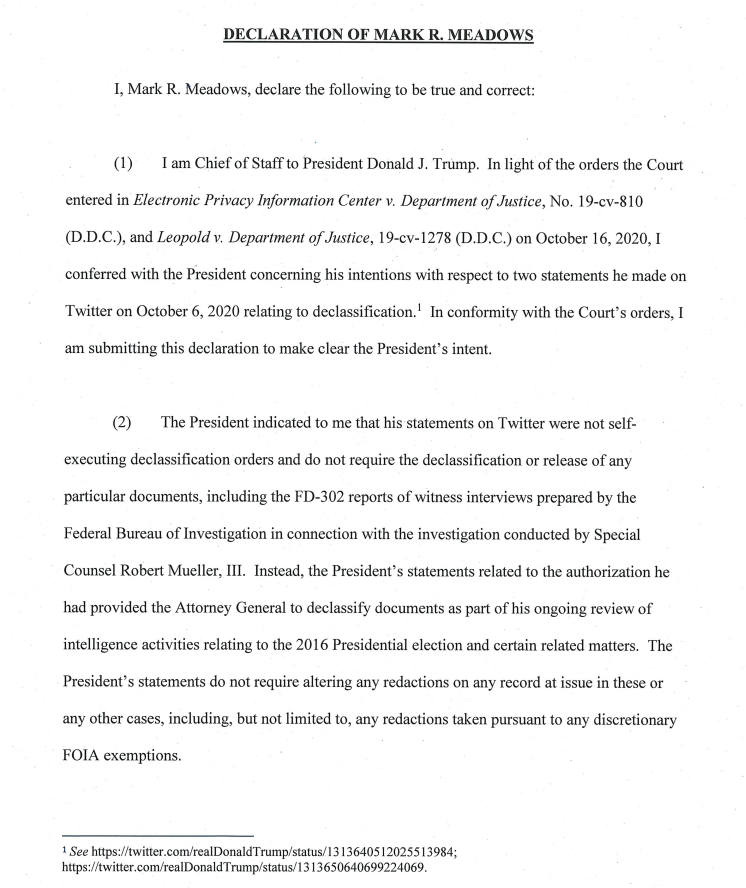 JUST IN: Chief of staff MEADOWS tells a court that Trump didn't mean it when he said he was ordering the declassification of all Russia-probe documents.  Trump was just referring to his delegation of declassification authority to AG Barr, Meadows says. https://t.co/jBAjKXWEAc