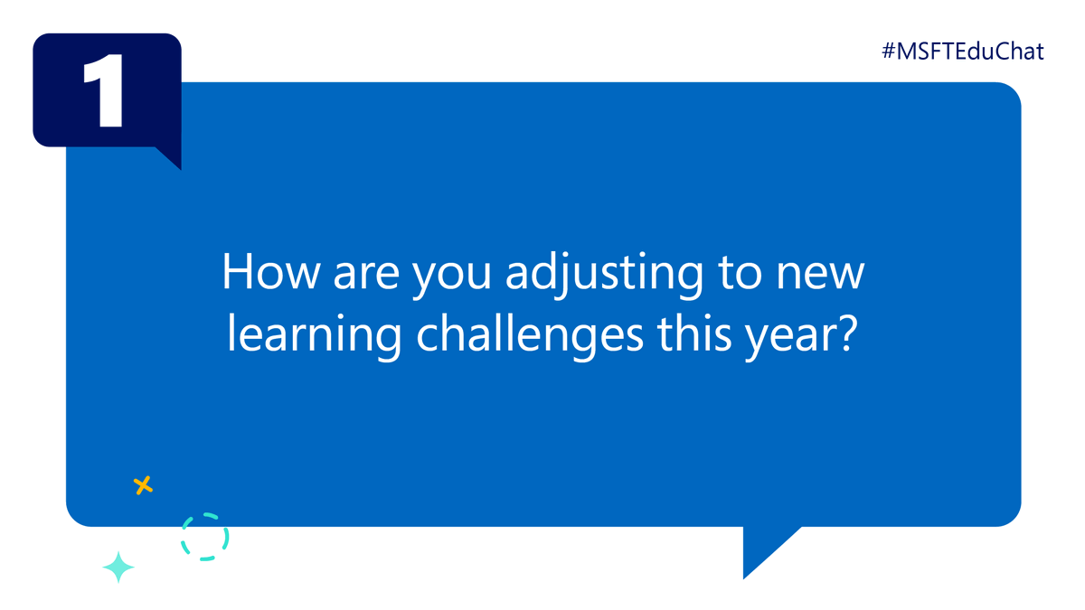 Q1: How are you adjusting to new learning challenges this year? #MSFTEduChat