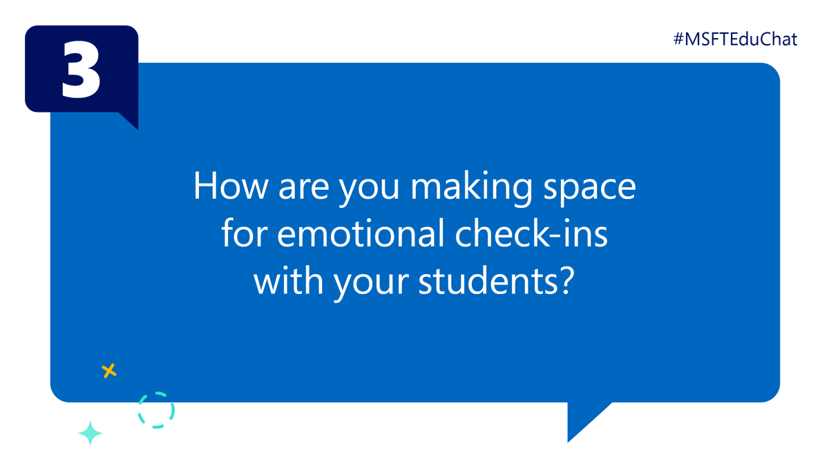 Q3: How are you making space for emotional check-ins with your students? #MSFTEduChat