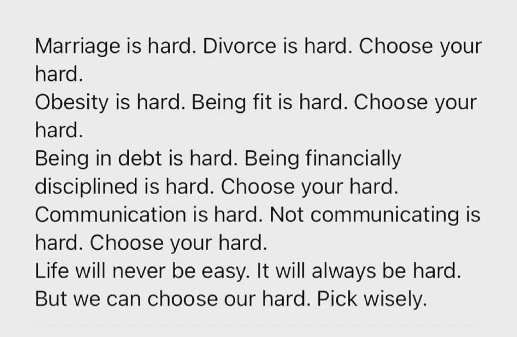 Life is hard, #ChooseYourHard