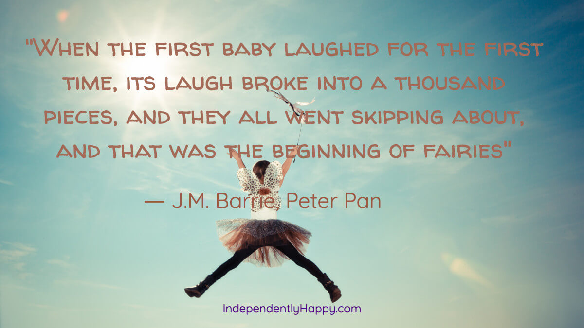 When the first baby laughed for the first time, its laugh broke into a thousand pieces, and they all went skipping about, and that was the beginning of fairies. - J.M. Barrie https://t.co/MBJtL4diLh  121 Ins... #Happiness #Quotes  @indyhayhay  #happinessquotes #IndependentlyHappy https://t.co/8MtUsHnhje