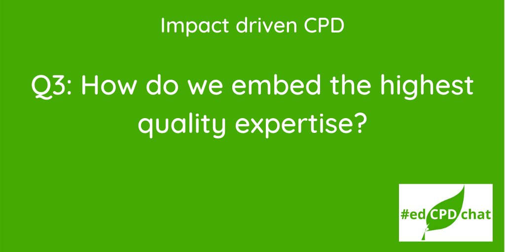 Once again, the time has flown-by. We're now moving on to our final question. #EdCPDchat