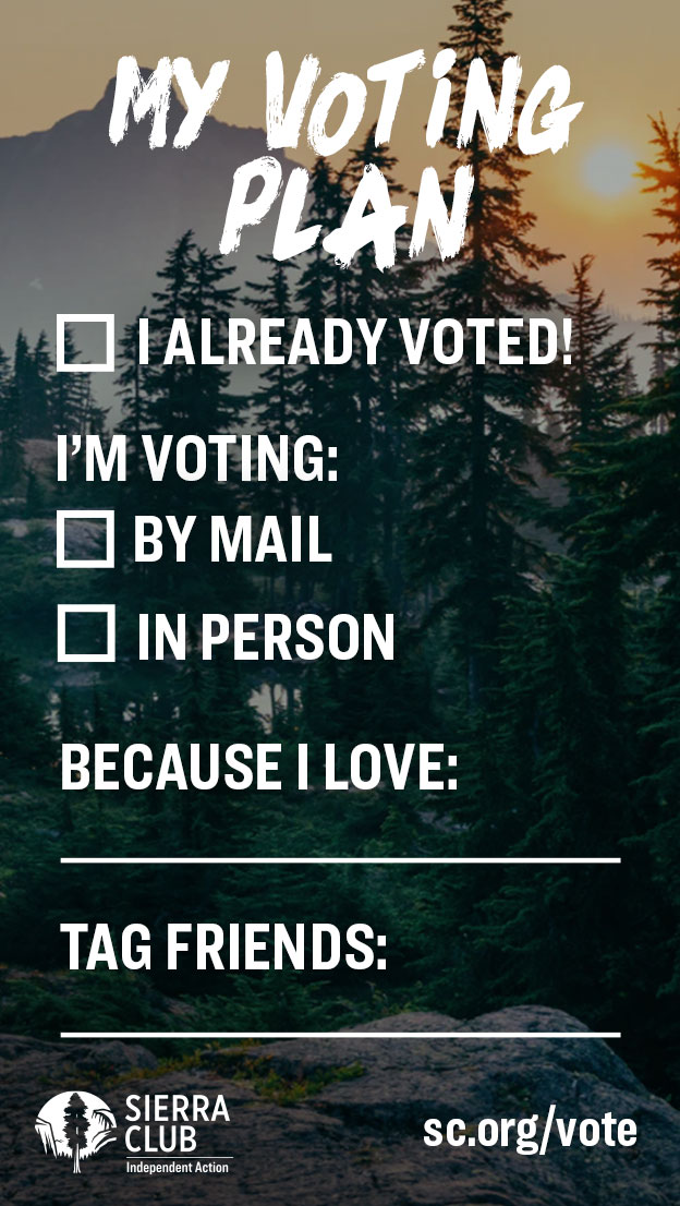 What's your voting plan @SierraClub  #Vote2020 #PeoplePlanetPower #ActOnClimate #ClimatePower2020