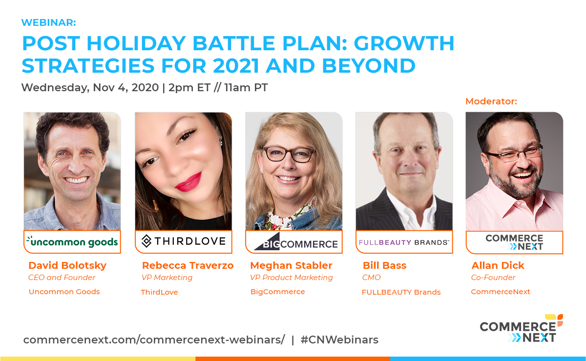 📽️Webinar: Post Holiday Battle Plan: Growth Strategies for 2021 and Beyond 📅Join us Wednesday 11/4 at 2 PM ET // 11 AM PT 👥Speakers from @UncommonGoods, @ThirdLove, @BigCommerce, FULLBEAUTY Brands 👉Register Here: https://t.co/3FWAColQ1v https://t.co/ZYc8yIC8Af