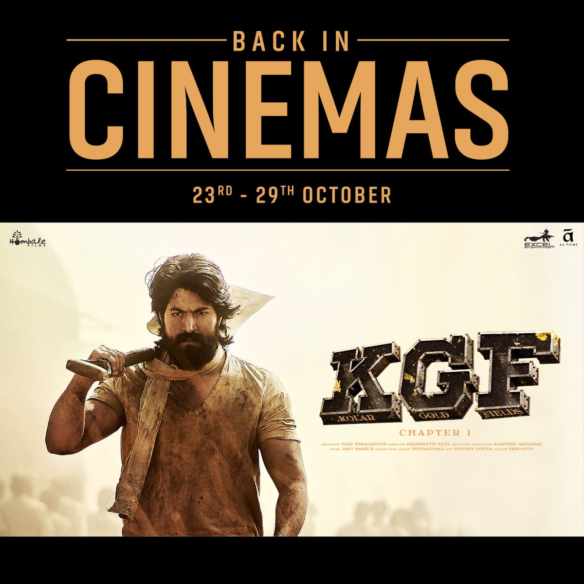 Enjoy at the movies, responsibly! Catch the re-release of #KGFChapter1 at a Cinema near you from 23rd-29th October.  @_PVRCinemas @INOXMovies @IndiaCinepolis @TheNameIsYash @SrinidhiShetty7 @prashanth_neel @VKiragandur @hombalefilms @excelmovies @ritesh_sid  #AAFilms