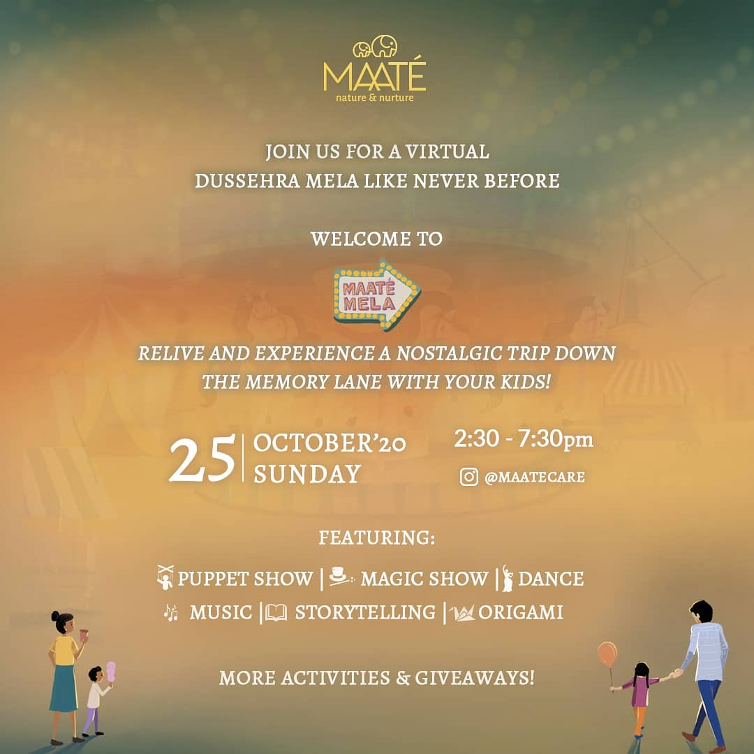 A #Mela that will reconnect you to your roots and make you want to relive your childhood all over again. MAATÉ is bringing you a Mela like never before for you to relive those nostalgia moments with your children. Join us on 25th October, Sunday Time: 2:30-7:30PM Venue: Instagram