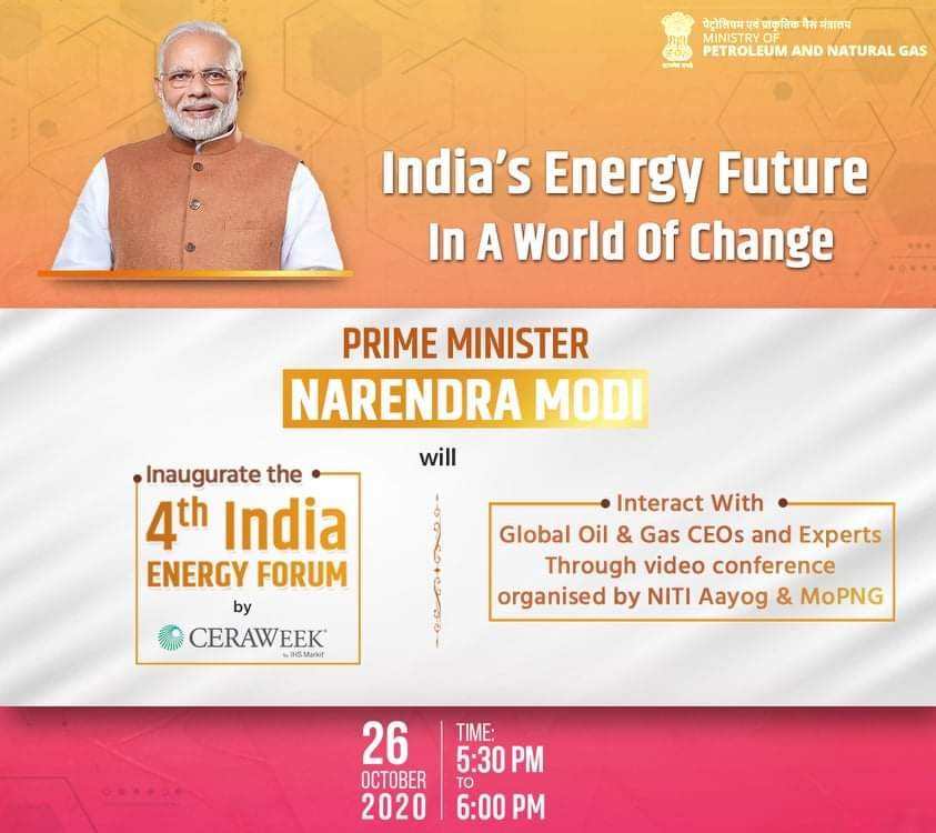 Hon'ble PM Shri @narendramodi will inaugurate the 4th edition of the #IndiaEnergyForum organised by MoPNG and @CERAWeek and also interact with Global oil and gas CEOs and experts through video conferencing on 26th October, 2020. #CERAWeek https://t.co/NZIgWdj23p