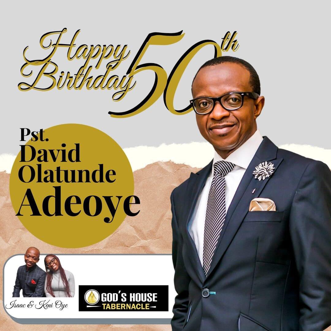 Happy 50th Birthday @DavidOAdeoye Sir, we celebrate you and pray for greater grace and glory. #happy50thbirthday https://t.co/CpY48iwYN8