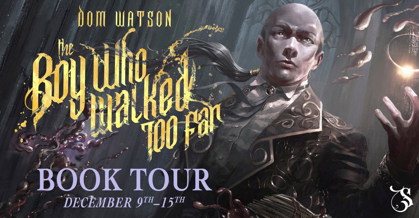 The Boy Who Walked Too Far by Dom Watson tour banner