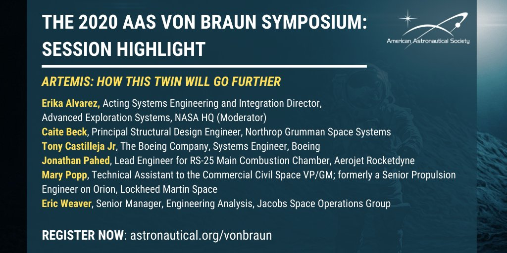 The 2020 AAS von Braun Symposium October 26-28   Online Session Highlight: Artemis: How This Twin Will Go Further Erika Alvarez Caite Beck Tony Castilleja Jr. Jonathan Pahed Mary Popp Eric Weaver Join us MONDAY to hear this amazing panel! astronautical.org/vonbraun #VBS2020