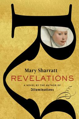 So excited to read and review an advanced copy of @MarySharratt's forthcoming novel, #Revelations! Thank you, #NetGalley! #histfic #historicalfiction #JulianofNorwich #MargeryKempe https://t.co/FiWPKi5V1e