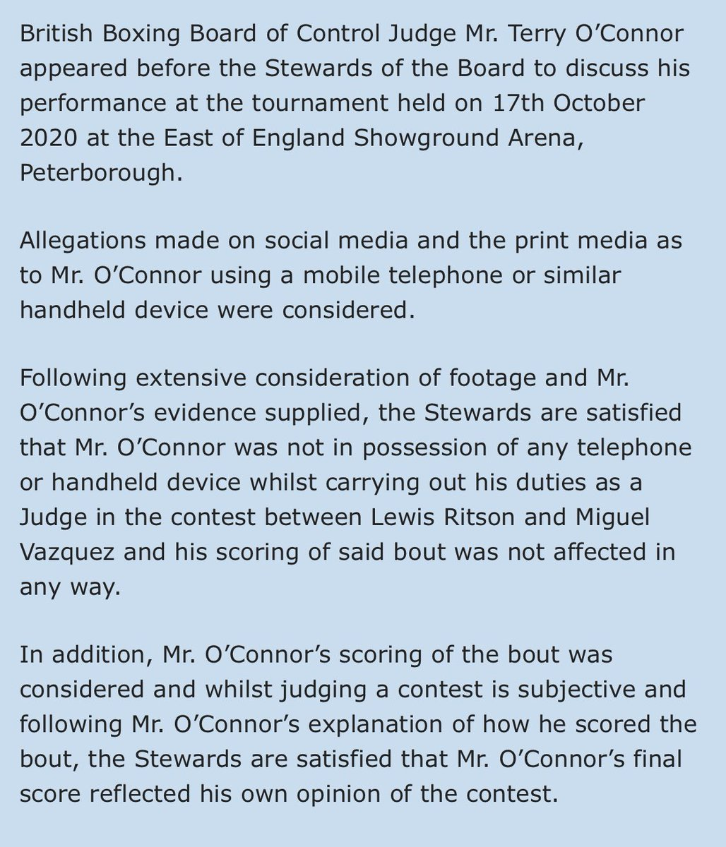 The BBBofC ruled that Terry O'Connor  was not in possession of a phone or handheld device after a picture of him not watching the Lewis Ritson vs. Miguel Vazquez fight holding something surfaced on social media. BBBofC said it was satisfied with O'Connor's judging and reasoning. https://t.co/C8oy2umMAc