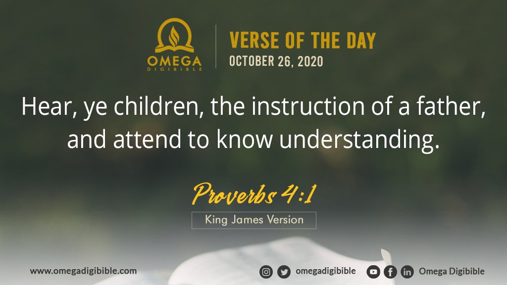 """Omega DigiBible on Twitter: """"Verse of the Day: October 26, 2020 Hear, ye  children, the instruction of a father, and attend to know understanding. Proverbs  4:1, King James Version The truth is"""