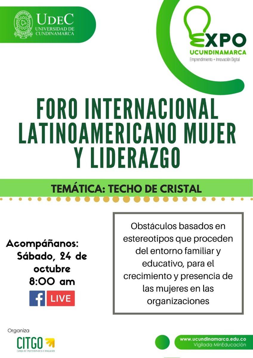 #ExpoUCundinamarca   Participa del Foro Internacional Latinoamericano Mujer y Liderazgo con la Temática Techo de Cristal, que se desarrollará mañana 24 de octubre a las 8:00 a.m. a través de #FacebookLive https://t.co/VTcWG1uNFQ https://t.co/yocTqqt9KT