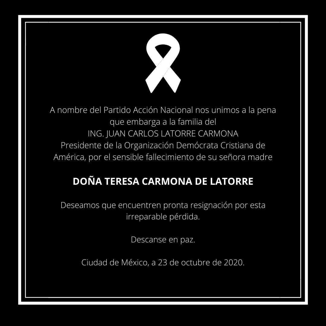 Desde @AccionNacional nos unimos a la pena del Ing. @latorreJcarlos, Presidente de @ODCA, por el fallecimiento de su señora madre.  Descanse en paz. https://t.co/GsDffpD9Tt