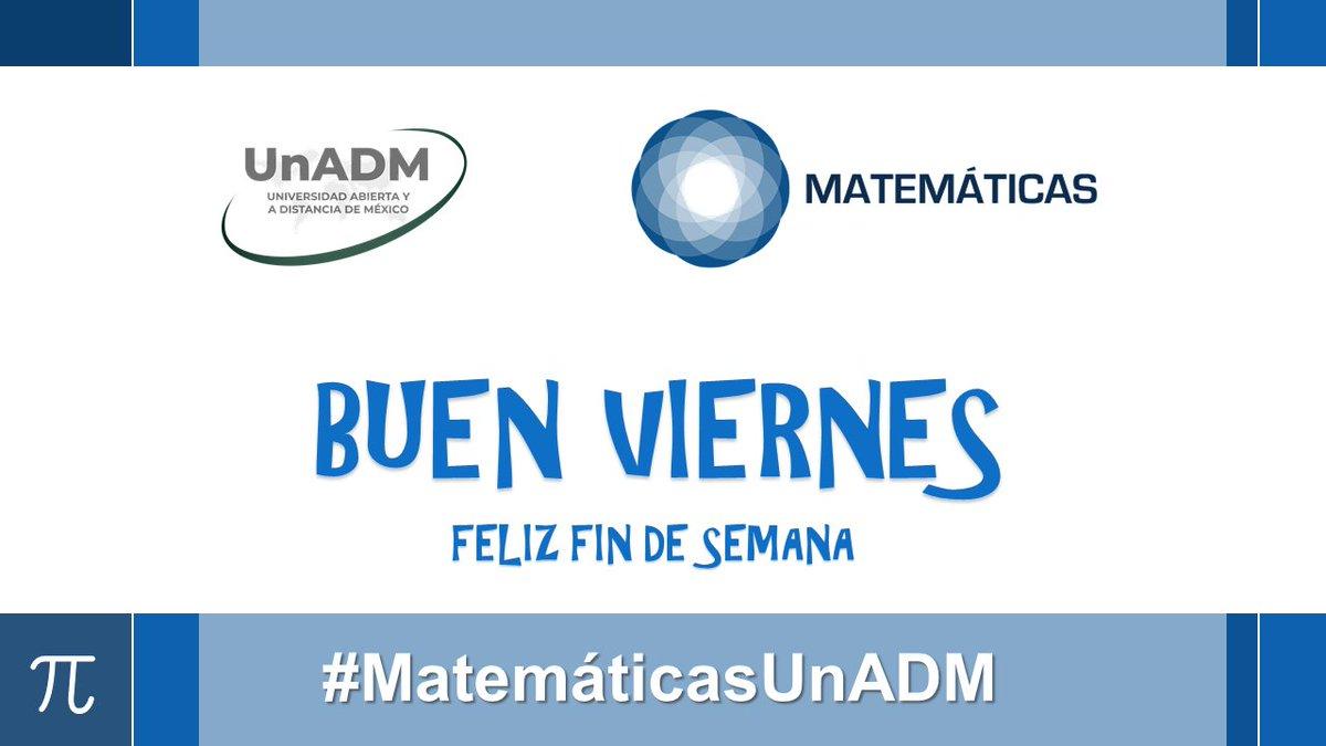 RT @mate_unadm: #BuenViernes estudiantes y docentes de #MatemáticasUnADM y a toda la #ComunidadUnADM #FelizFinde https://t.co/2VBFbNrVef