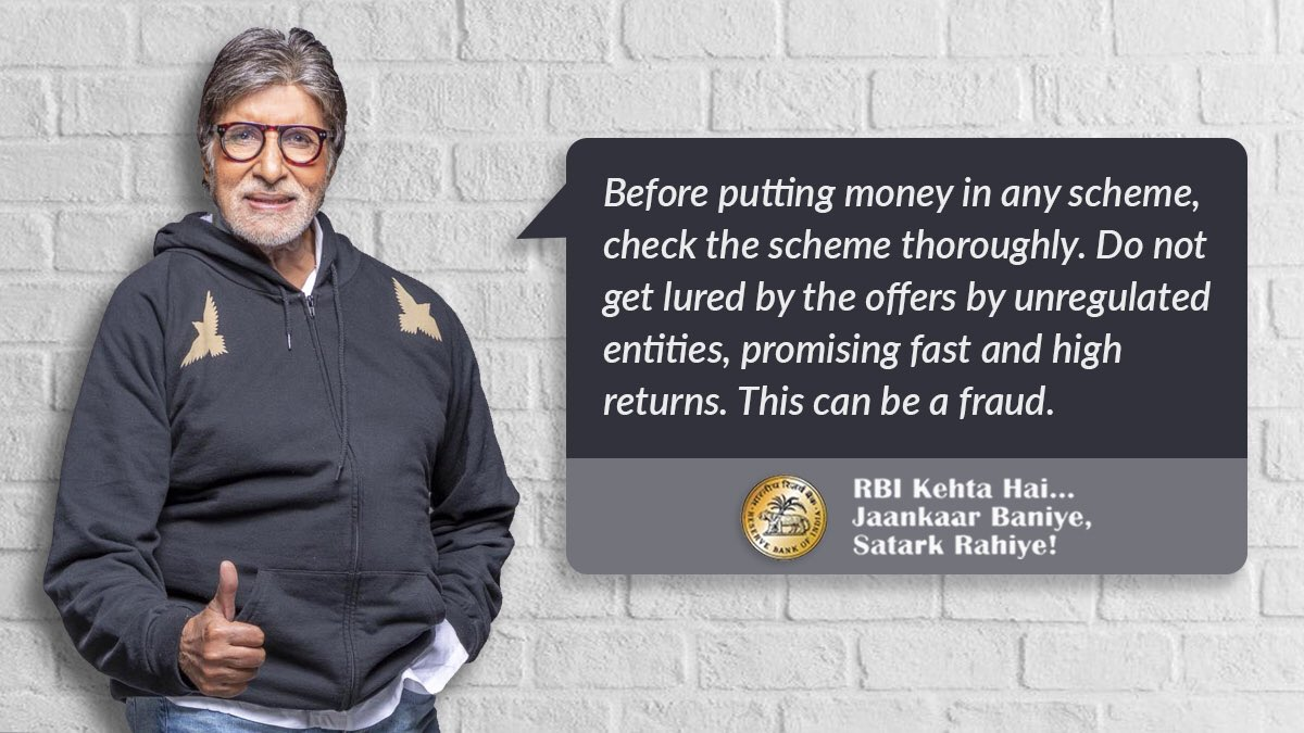 .@RBI Kehta Hai.. Do not get lured by schemes offering fast and high returns. Invest your money wisely. #BeAware #BeSecure #rbikehtahai #StaySafe facebook.com/RBIsays @SrBachchan