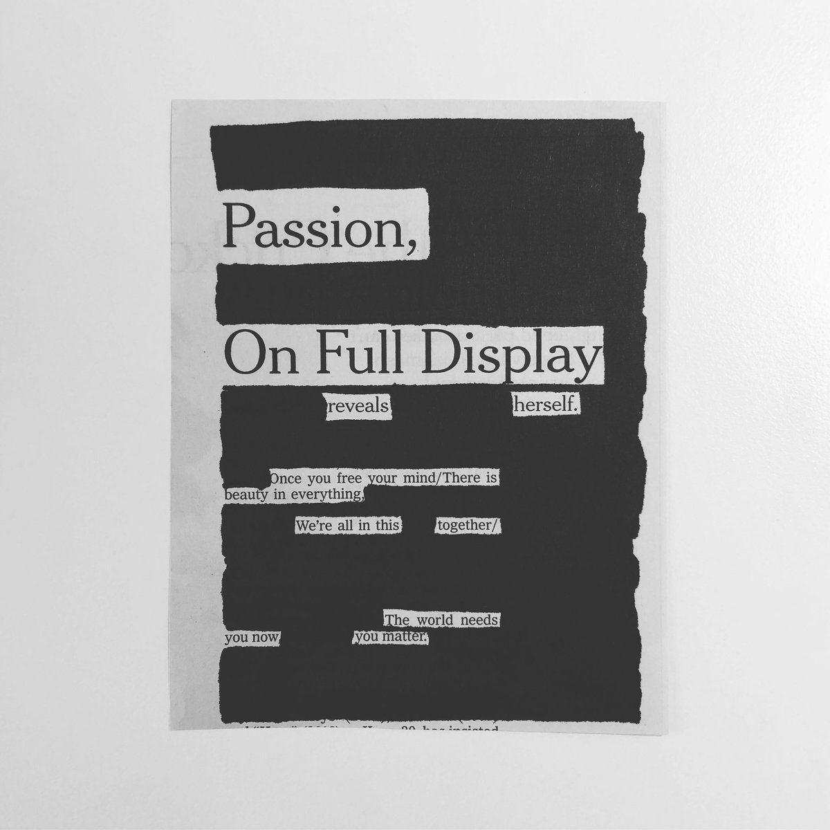 Passion, On Full Display reveals herself.  Once you free your mind/There is beauty in everything. We're all in this together/ The world needs you now          you matter.  #blackoutpoetry #blackoutpoem #quarantineart #blackandwhite #passion #newspaperblackout #aliciakeys #music https://t.co/SSXy5HFBov