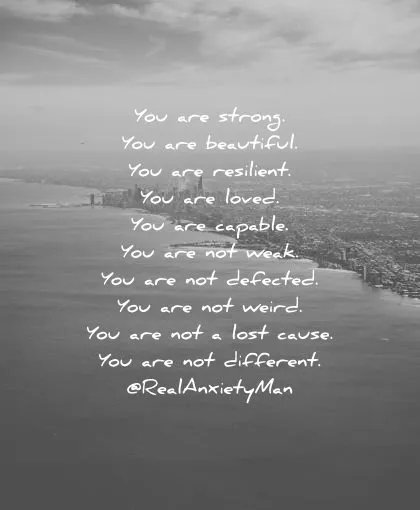 You are #strong   You are #beautiful  You are #Resilient You are #loved  You  are #capable  You are not #weak  You are not #defected  You are not #weird  You are not a #lost cause  You are not #different https://t.co/XKwHUZHlO5