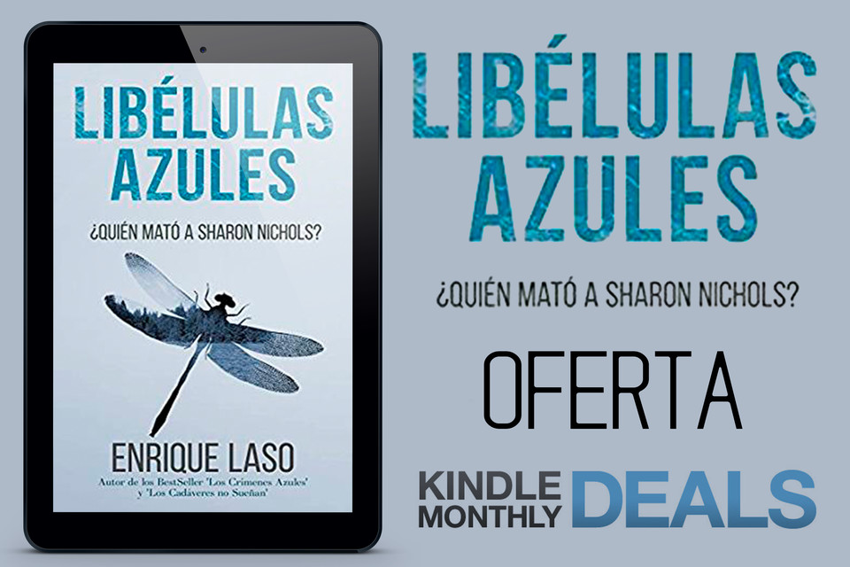 LIBÉLULAS AZULES - #KindleMonthlyDeal      Sensacional #OFERTA todo el mes de octubre‼ Descubre la respuesta a una pregunta que atormenta a #EthanBush OFERTA AQUÍ>>>  https://t.co/6AfYeMhtqS @merylaso @enriquelaso  #Thriller #NovelaNegra #Suspense #kindleunlimited https://t.co/gRfVeltf9W