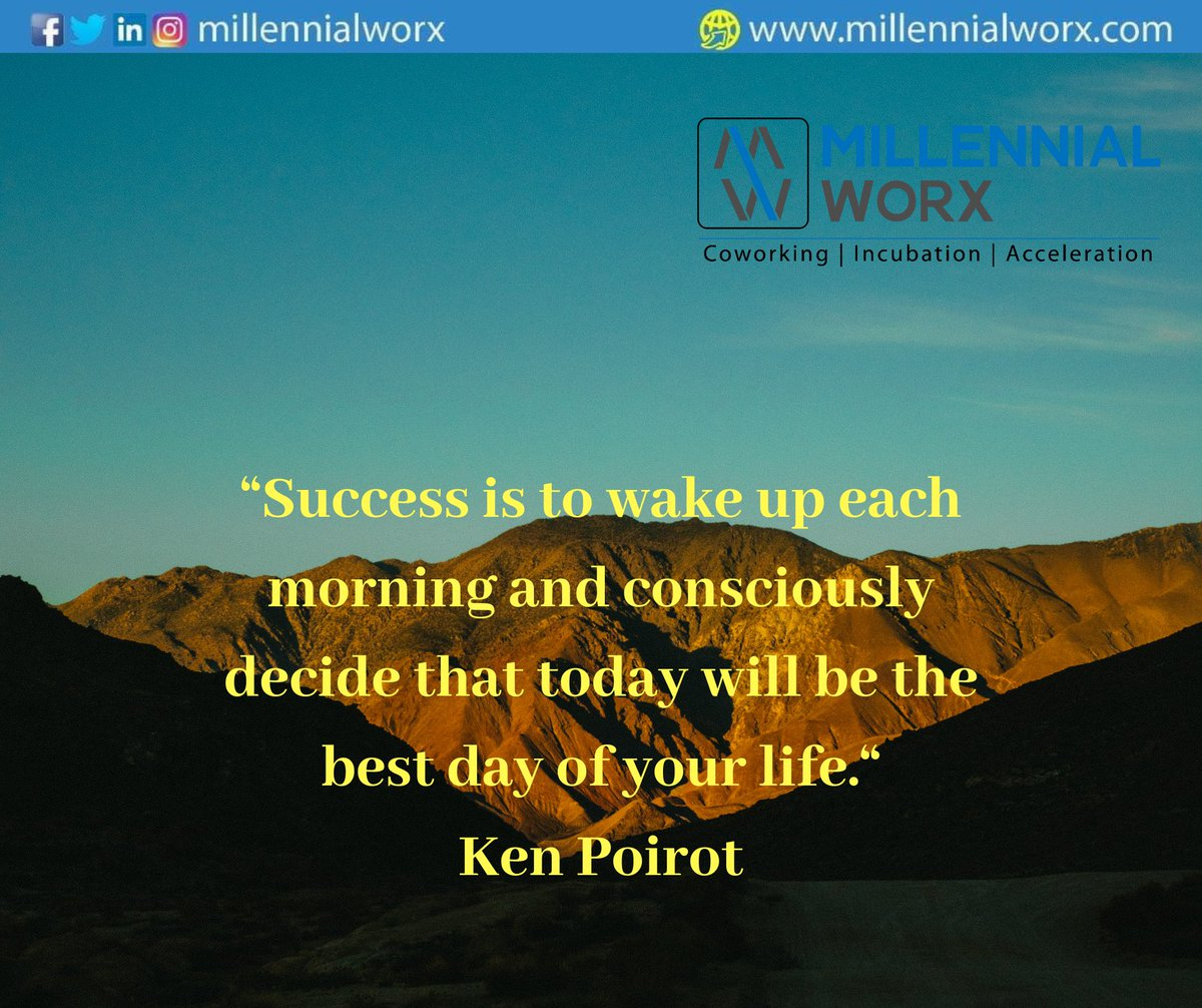 """""""Success is to wake up each morning and consciously decide that today will be the best day of your life."""" Ken Poirot  #MondayMornings #Motivation #startoftheweek #thoughtoftheweek #MillennialWorx #coworking #startups #entrepreneurs #businesses #cowork https://t.co/3LZ0FypoiH https://t.co/yxHqtetYq6"""