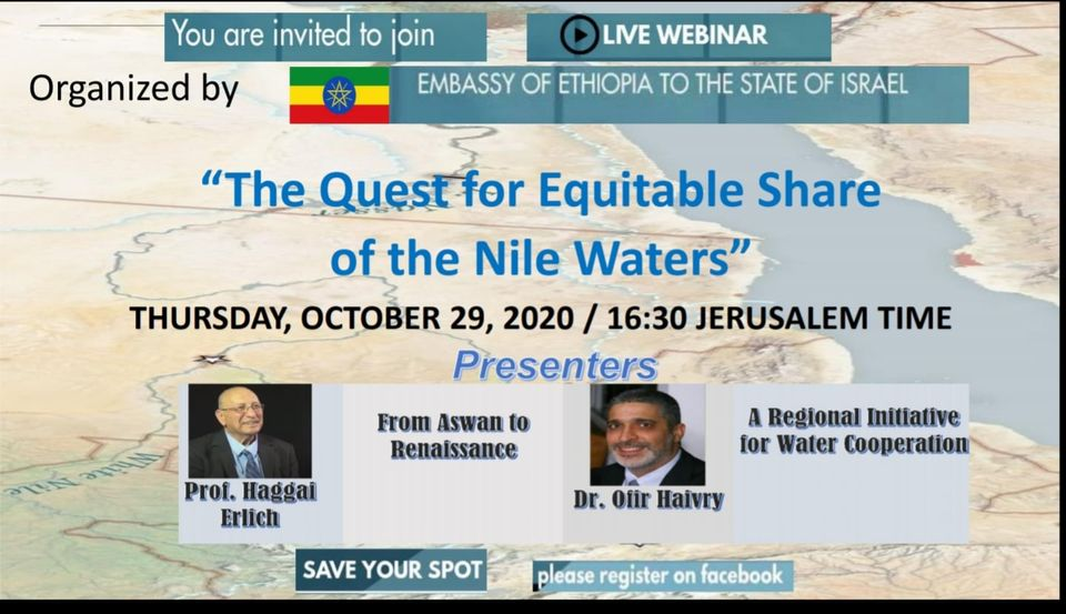 """#Ethiopia/n Emb. in #Israel invites you to participate in a webinar discussion on """"Z Quest for Equitable share of z Nile Waters."""" Prof. Haggai Erlich & Dr.Ofir Haivry will table papers on """"From Aswan to Renaissance"""" & """"A Regional Inititative for water Cooperation"""" respectively. https://t.co/8aaa88mSgZ"""
